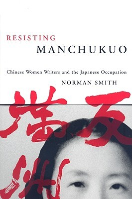 Resisting Manchukuo by Norman Smith
