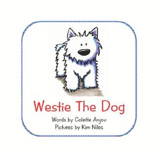 Westie the Dog by Colette Anjou
