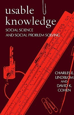 Usable Knowledge: Social Science and Social Problem Solving
