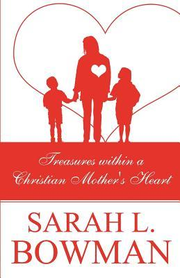 Treasures Within a Christian Mother's Heart