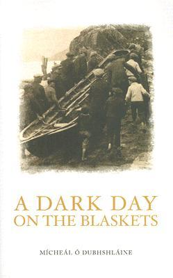 A Dark Day on the Blaskets: The Drowning of Donal O Criomhthain and Eibblin Nie Niocaill on the Blasket Islands, 13 August 1909