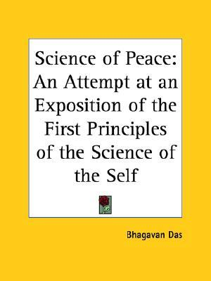 Science of Peace: An Attempt at an Exposition of the First Principles of the Science of the Self