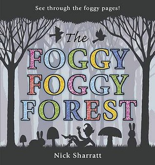 The Foggy, Foggy Forest