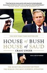 House of Bush, House of Saud: The Secret Relationship Between the World's Two Most Powerful Dynasties