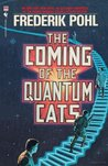 The Coming of the Quantum Cats