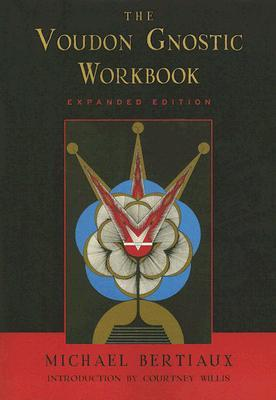 The Voudon Gnostic Workbook by Michael Bertiaux