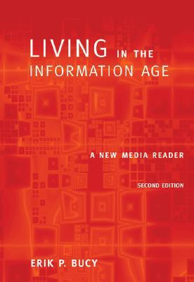 Living in the Information Age: A New Media Reader (with InfoTrac) (Wadsworth Series in Mass Communication and Journalism)