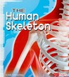 The Human Skeleton (Fact Finders: Anatomy Class)