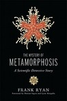 The Mystery of Metamorphosis: A Scientific Detective Story