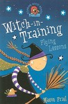 Flying Lessons (Witch-in-Training, #1)