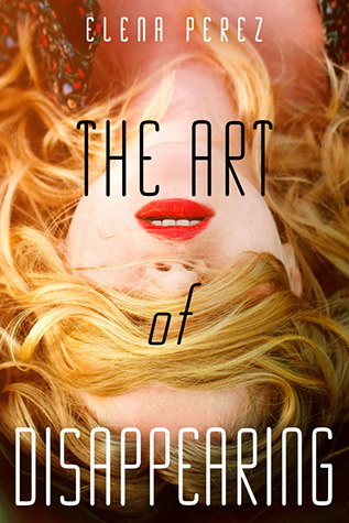 The Art of Disappearing by Elena Perez