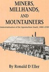 Miners, Millhands, and Mountaineers: Industrialization of the Appalachian South, 1880-1930 (Twentieth-Century America Series)