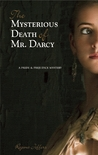 The Mysterious Death of Mr. Darcy (Pride and Prejudice Murder Mystery #3)