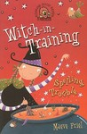 Spelling Trouble (Witch-in-Training, #2)