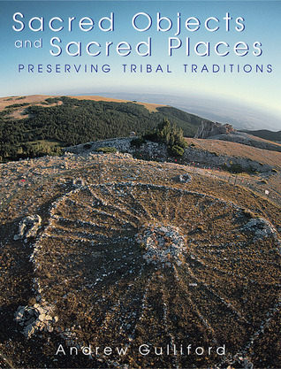 Sacred Objects and Sacred Places: Preserving Tribal Traditions