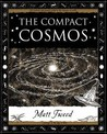 The Compact Cosmos by Matt Tweed