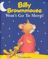 Billy Brownmouse Won't Go to Sleep!