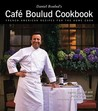 Daniel Boulud's Café Boulud Cookbook: French-American Recipes for the Home Cook