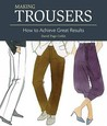 Making Trousers: How to Achieve Great Results. David Page Coffin