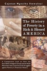 The History of Poverty in a Rich and Blessed America