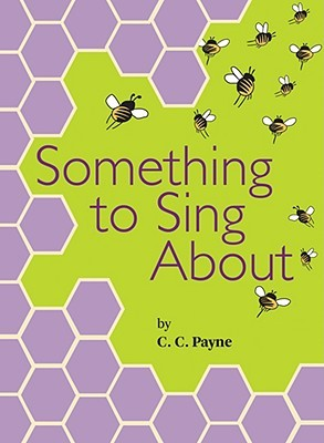Something to Sing About by C.C. Payne