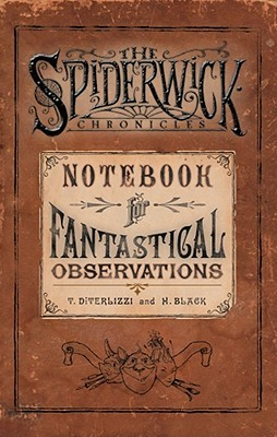 The Spiderwick Chronicles: Notebook for Fantastical Observations