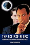 The Eclipse Blues: Elements of Global Warming and Color-Ism (a Novel)