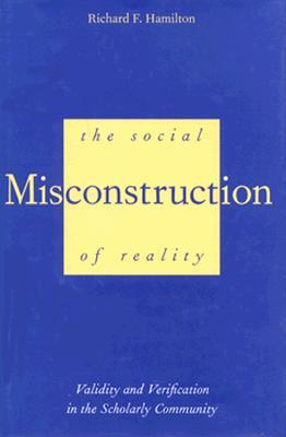 The Social Misconstruction of Reality: Validity and Verification in the Scholarly Community