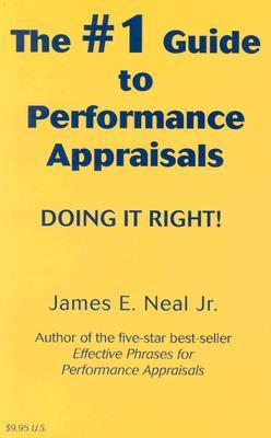The #1 Guide to Performance Appraisals by James E. Neal Jr.