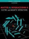 Matter & Interactions II: Electric and Magnetic Interactions