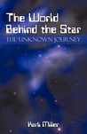 The World Behind the Star: The Unknown Journey