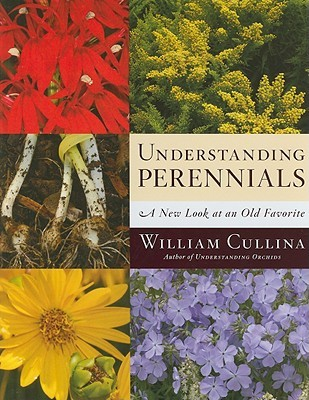 Understanding Perennials by William Cullina