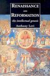 Renaissance and Reformation: The Intellectual Genesis