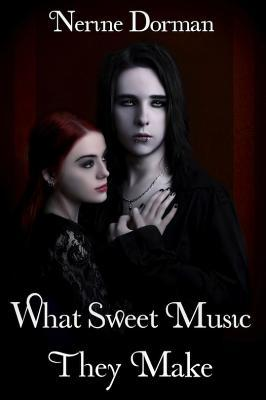 What Sweet Music They Make by Nerine Dorman