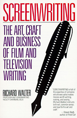 Screenwriting: The Art, Craft, and Business of Film and Television Writing