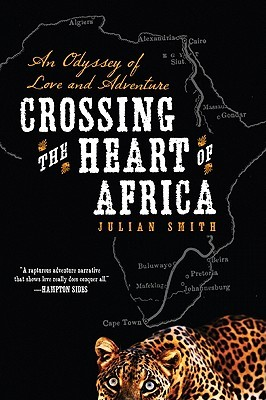 Crossing the Heart of Africa by Julian Smith