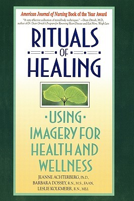 Rituals of Healing by Jeanne Achterberg