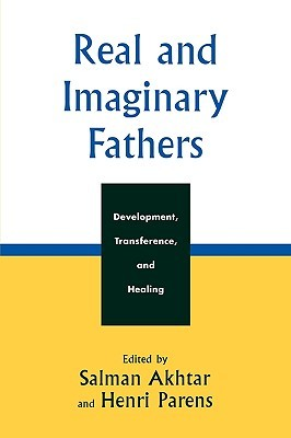 Real and Imaginary Fathers: Development, Transference, and Healing