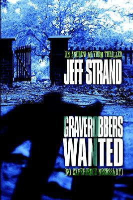 Graverobbers Wanted by Jeff Strand