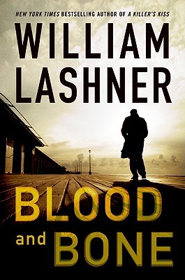 Blood And Bone by William Lashner