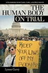 The Human Body on Trial: A Handbook with Cases, Laws, and Documents