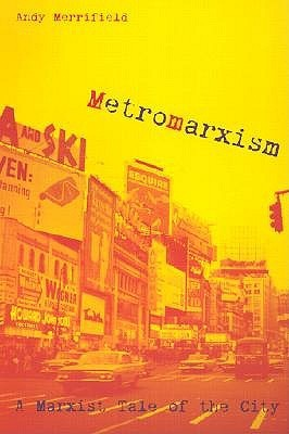 Metromarxism by Andy Merrifield