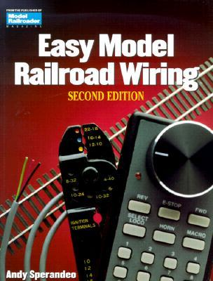 Easy Model Railroad Wiring by Andy Sperandeo