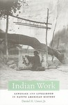 Indian Work: Language and Livelihood in Native American History