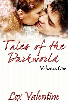 Tales of the Darkworld Volume 1 by Lex Valentine