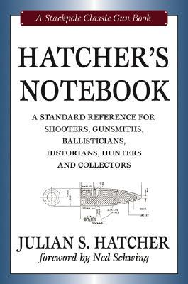 Hatcher's Notebook, Revised Edition (Classic Gun Books Series)