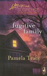 Fugitive Family (Steeple Hill Love Inspired Suspense #160)