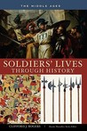 Soldiers' Lives Through History: The Middle Ages