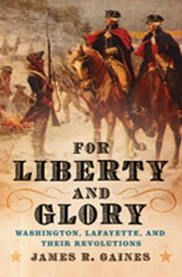 For Liberty and Glory by James R. Gaines
