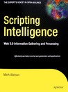 Scripting Intelligence: Web 3.0 Information, Gathering and Processing
